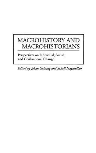 Macrohistory and Macrohistorians: Perspectives on Individual, Social, and Civilizational Change (Hardback)