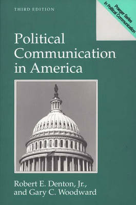 Political Communication in America, 3rd Edition (Paperback)