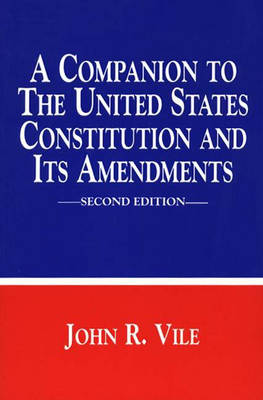A Companion to the United States Constitution and Its Amendments (Paperback)