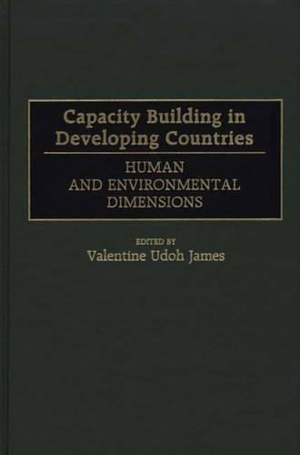 Capacity Building in Developing Countries: Human and Environmental Dimensions (Hardback)