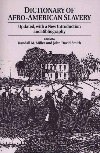 Dictionary of Afro-American Slavery: Updated, with a New Introduction and Bibliography (Paperback)