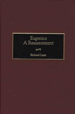 Eugenics: A Reassessment (Hardback)