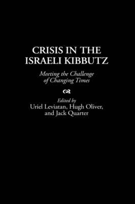 Crisis in the Israeli Kibbutz: Meeting the Challenge of Changing Times (Hardback)