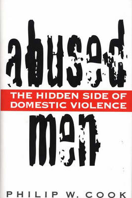 Abused Men: The Hidden Side of Domestic Violence (Hardback)