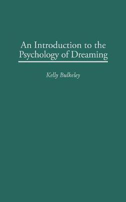 An Introduction to the Psychology of Dreaming (Hardback)