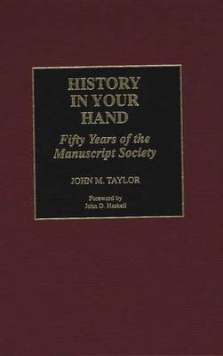 History in Your Hand: Fifty Years of the Manuscript Society (Hardback)
