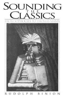 Sounding the Classics: From Sophocles to Thomas Mann (Paperback)