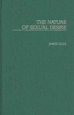 The Nature of Sexual Desire (Hardback)