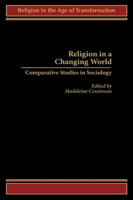Religion in a Changing World: Comparative Studies in Sociology (Hardback)