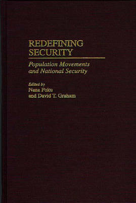 Redefining Security: Population Movements and National Security (Hardback)