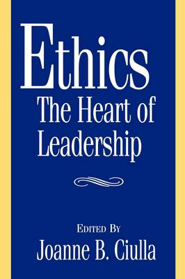 Ethics, the Heart of Leadership (Paperback)