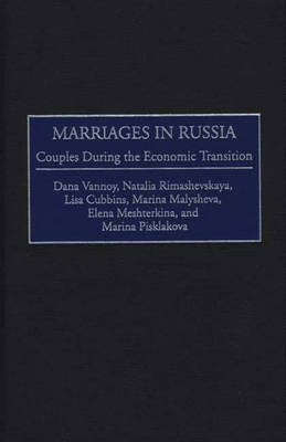 Marriages in Russia: Couples During the Economic Transition (Hardback)