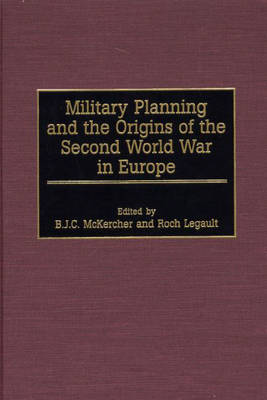 Military Planning and the Origins of the Second World War in Europe (Hardback)