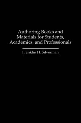 Authoring Books and Materials for Students, Academics, and Professionals (Paperback)