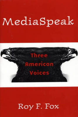 MediaSpeak: Three American Voices (Hardback)