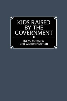 Kids Raised by the Government (Hardback)