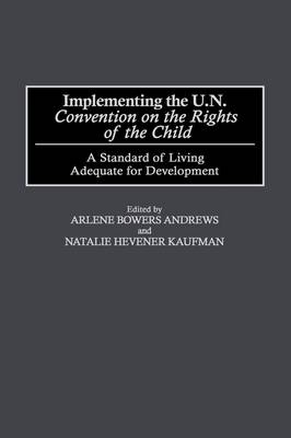 Implementing the UN Convention on the Rights of the Child: A Standard of Living Adequate for Development (Hardback)