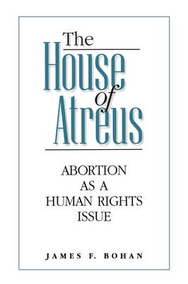 The House of Atreus: Abortion as a Human Rights Issue (Hardback)