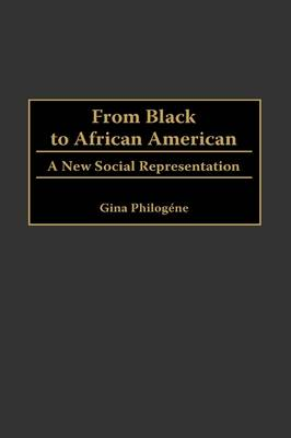 From Black to African American: A New Social Representation (Hardback)