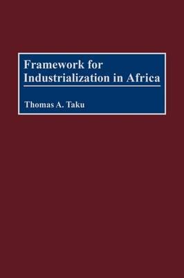 Framework for Industrialization in Africa (Hardback)