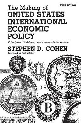 The Making of United States International Economic Policy: Principles, Problems, and Proposals for Reform, 5th Edition (Paperback)