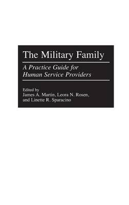 The Military Family: A Practice Guide for Human Service Providers (Hardback)