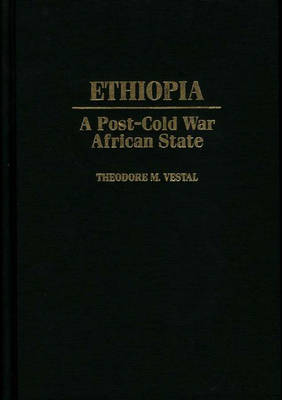 Ethiopia: A Post-Cold War African State (Hardback)