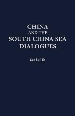 China and the South China Sea Dialogues (Hardback)