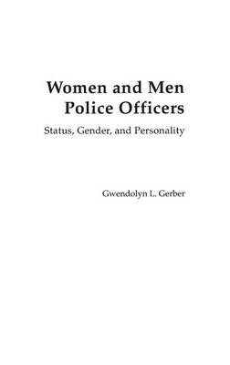 Women and Men Police Officers: Status, Gender, and Personality (Hardback)