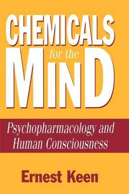 Chemicals for the Mind: Psychopharmacology and Human Consciousness (Hardback)