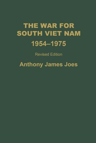 The War for South Viet Nam, 1954-1975, 2nd Edition (Paperback)