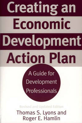 Creating an Economic Development Action Plan: A Guide for Development Professionals, 2nd Edition (Paperback)
