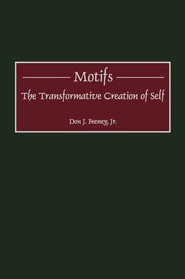 Motifs: The Transformative Creation of Self (Hardback)