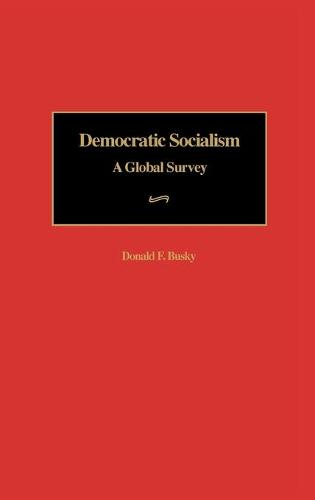 Democratic Socialism: A Global Survey (Hardback)