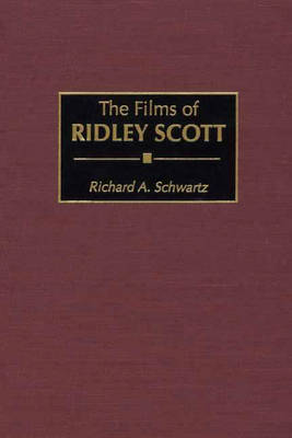 The Films of Ridley Scott (Hardback)