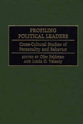 Profiling Political Leaders: Cross-Cultural Studies of Personality and Behavior (Hardback)