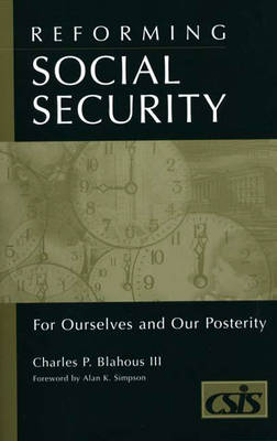 Reforming Social Security: For Ourselves and Our Posterity (Hardback)