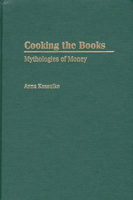 Cooking the Books: Mythologies of Money (Hardback)