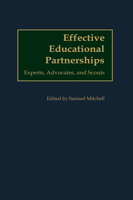 Effective Educational Partnerships: Experts, Advocates, and Scouts (Hardback)