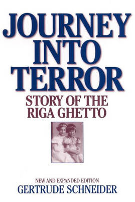 Journey into Terror: Story of the Riga Ghetto (Hardback)