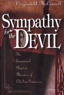 Sympathy for the Devil: The Emmanuel Baptist Murders of Old San Francisco (Hardback)