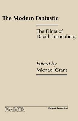The Modern Fantastic: The Films of David Cronenberg (Hardback)