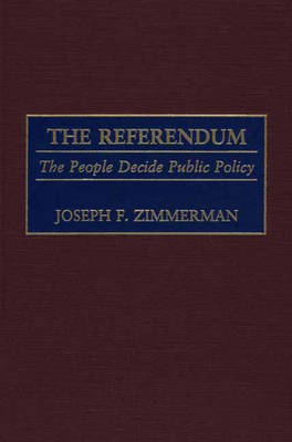 The Referendum: The People Decide Public Policy (Hardback)