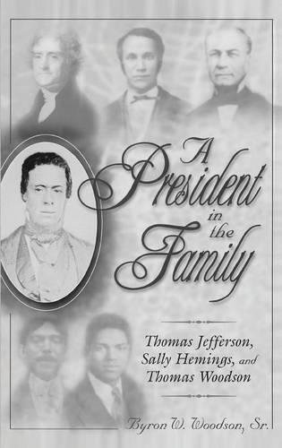 A President in the Family: Thomas Jefferson, Sally Hemings, and Thomas Woodson (Hardback)