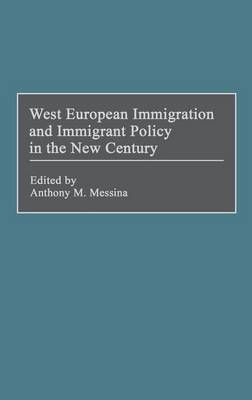 West European Immigration and Immigrant Policy in the New Century (Hardback)