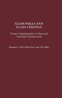 Glass Walls and Glass Ceilings: Women's Representation in State and Municipal Bureaucracies (Hardback)