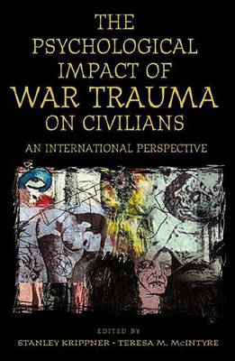 The Psychological Impact of War Trauma on Civilians: An International Perspective (Hardback)