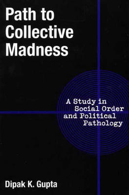 Path to Collective Madness: A Study in Social Order and Political Pathology (Paperback)