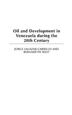 Oil and Development in Venezuela during the 20th Century (Hardback)