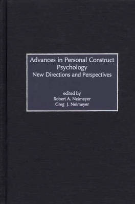 Advances in Personal Construct Psychology: Advances in Personal Construct Psychology New Directions and Perspectives (Hardback)